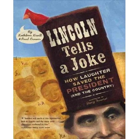 Lincoln Tells A Joke  How Laughter Saved The President  And The Country