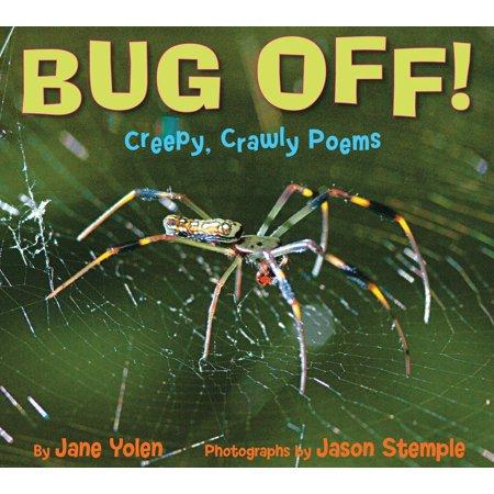 Bug Off! Creepy, Crawly Poems : Creepy, Crawly Poems