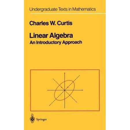 Linear Algebra : An Introductory Approach (Introductory Algebra An Applied Approach 7th Edition)