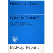 What Is Taoism? : and Other Studies in Chinese Cultural History