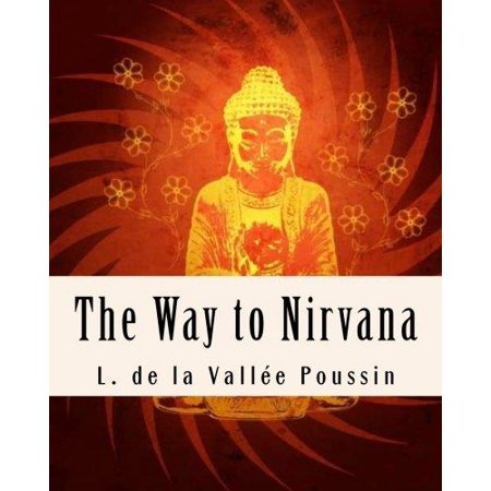 The Way to Nirvana: Six Lectures on Ancient Buddhism as a Discipline of Salvatio - image 1 of 1