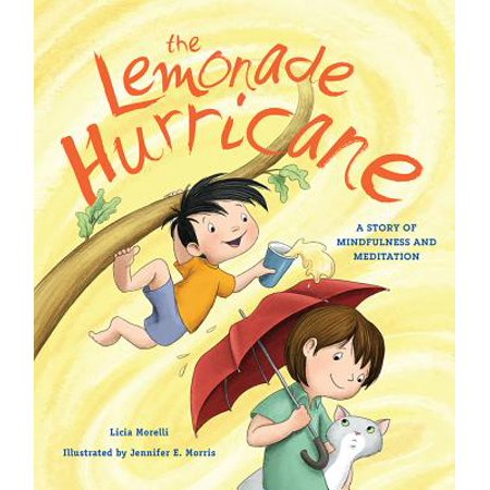 The Lemonade Hurricane : A Story of Mindfulness and Meditation (Make Money Have A Lemonade Stand)