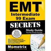 EMT Intermediate 99 Exam Secrets Study Guide : Emt-I 99 Test Review for the National Registry of Emergency Medical Technicians (Nremt) Intermediate 99 Exam