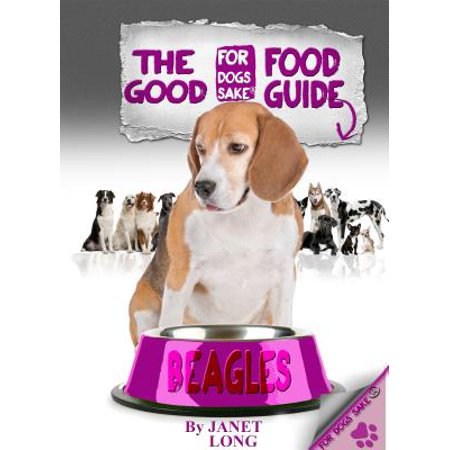 The Beagle Good Food Guide - eBook (Best Food For Beagles)
