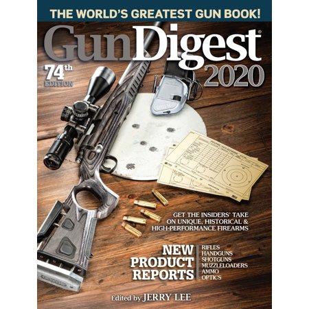 Gun Digest 2020, 74th Edition : The World's Greatest Gun