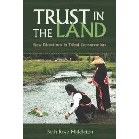 Trust In The Land   New Directions In Tribal Conservation