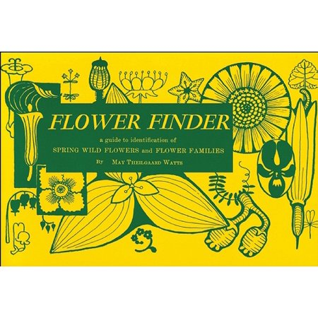 Flower Finder : A Guide to the Identification of Spring Wild Flowers and Flower Families East of the Rockies and North of the Smokies, Exclusive of Trees and Shrubs - Halloween North East Mall