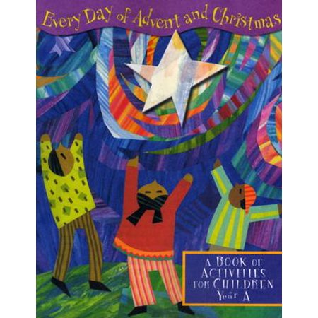 Everyday of Advent and Christmas : A Book of Activities for Children: Year (Random Holidays For Everyday Of The Year)