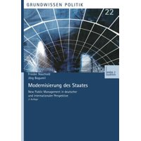 Modernisierung Des Staates : New Public Management in Deutscher Und Internationaler Perspektive
