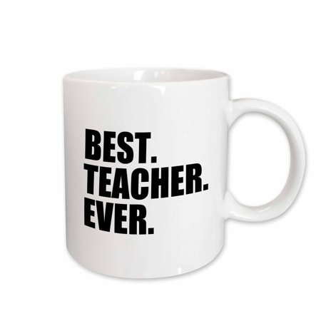 3dRose Best Teacher Ever - School Teacher and Educator gifts - good way to say thank you for great teaching, Ceramic Mug,