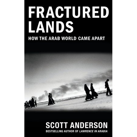 Fractured Lands : How the Arab World Came Apart - Adult Arab