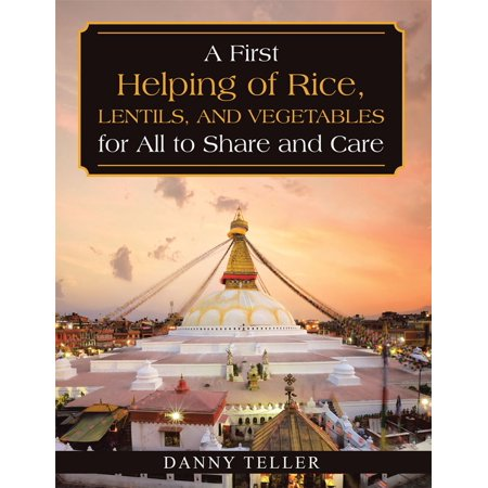A First Helping of Rice, Lentils, and Vegetables for All to Share and Care -