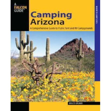 Falcon Guide Camping Arizona  A Comprehensive Guide To Public Tent And Rv Campgrounds
