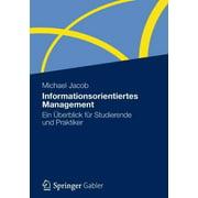 Informationsorientiertes Management : Ein �berblick F�r Studierende Und Praktiker
