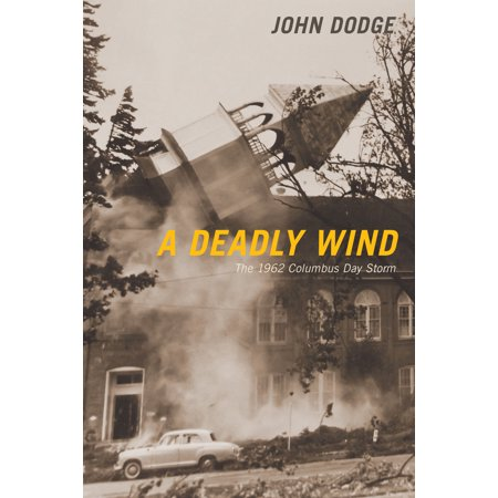 A Deadly Wind : The 1962 Columbus Day Storm ()