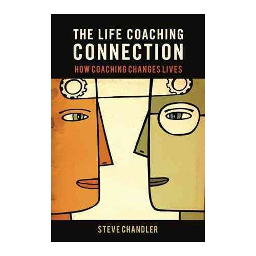 The Life Coaching Connection: How Coaching Changes Lives