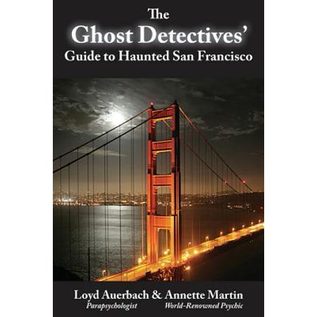 Ghost Detectives' Guide to Haunted San Francisco - eBook