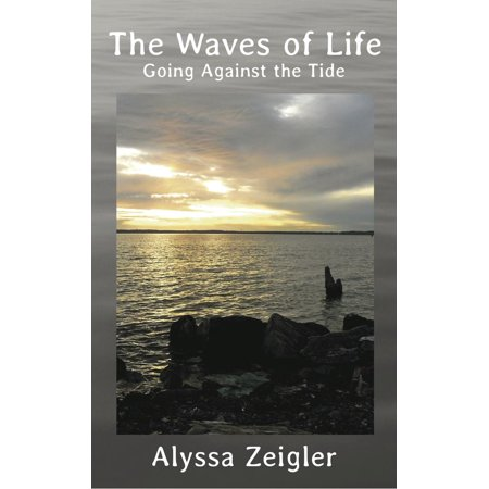 The Waves of Life: Going Against the Tide - eBook