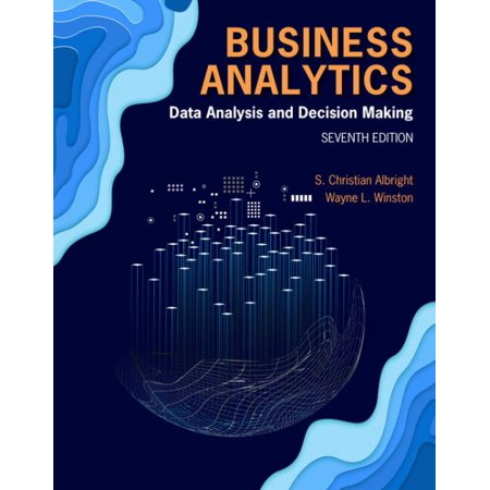 Business Analytics : Data Analysis & Decision (The Rational Decision Making Model Begins With)