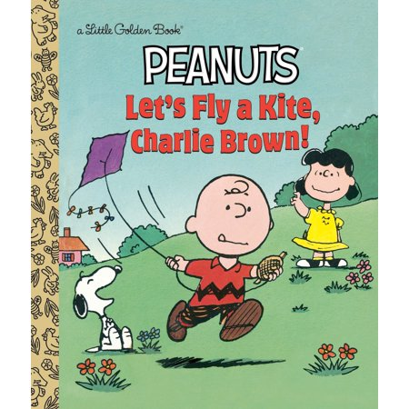 Let's Fly a Kite, Charlie Brown! (Peanuts) (The Golden Kite The Silver Wind Characters)