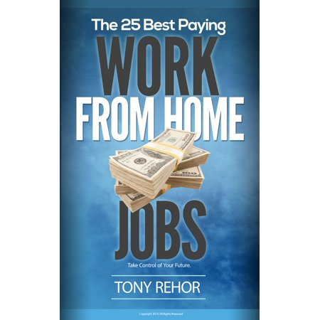 Work From Home Jobs. The 25 Best Paying. - eBook (Best Paying Jobs After Military)