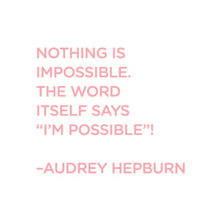 Nothing is Impossible The World Itself says I m Possible Vinyl Quote