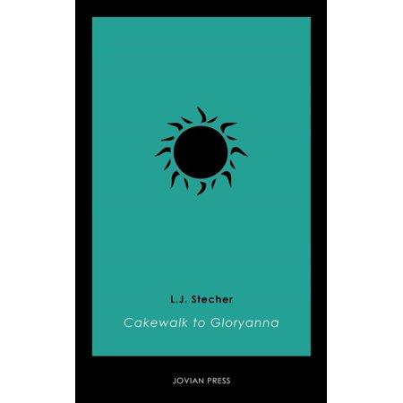 Cakewalk to Gloryanna - eBook