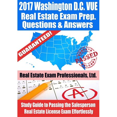 2017 Washington D.C. VUE Real Estate Exam Prep Questions, Answers & Explanations: Study Guide to Passing the Salesperson Real Estate License Exam Effortlessly - eBook - Halloween Washington Dc 2017