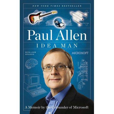 Idea Man : A Memoir by the Cofounder of Microsoft