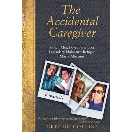 The Accidental Caregiver : How I Met, Loved, and Lost Legendary Holocaust Refugee Maria Altmann - Himym Halloween Quote