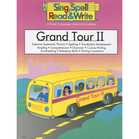 Grand Tour II : Intensive Systematic Phonics, Spelling, Vocabulary Development, Reading, Comprehension, Grammar, Cursive Writing, Proofreading, Reference Skills, Writing