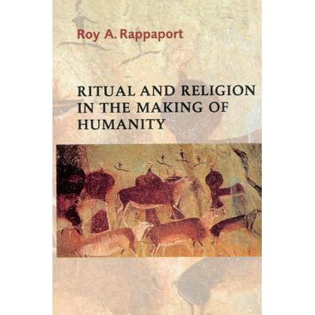 Ritual and Religion in the Making of Humanity (Ritual And Religion In The Making Of Humanity)