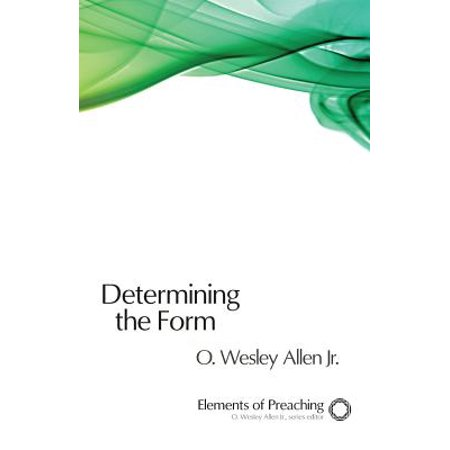 Determining the Form : Structures for Preaching