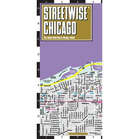 Streetwise chicago map - laminated city center street map of chicago, illinois - folded map: (The City At The Center Of The World)