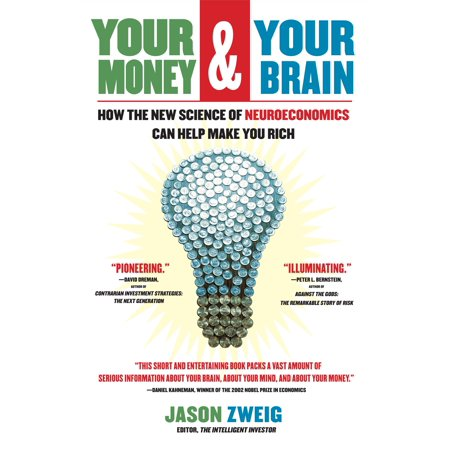 Your Money and Your Brain : How the New Science of Neuroeconomics Can Help Make You (Make Money On Your Computer At Home)