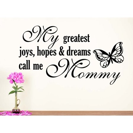Wall Vinyl Decal my greatest joys hopes dreams call me mommy nursery vinyl saying lettering wall art inspirational sign wall quote decor