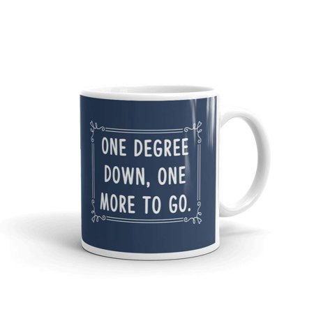 One Degree Down One More to Go Graduation Gifts Coffee Tea Ceramic Mug Office Work Cup Gift 11 oz](Religious Graduation Gifts)