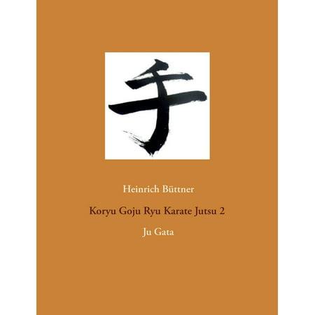 Koryu Goju Ryu Karate Jutsu 2 (Paperback) (Karate Goju Ryu)