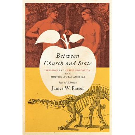 Between Church and State : Religion and Public Education in a Multicultural America