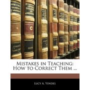 Mistakes in Teaching : How to Correct Them ...