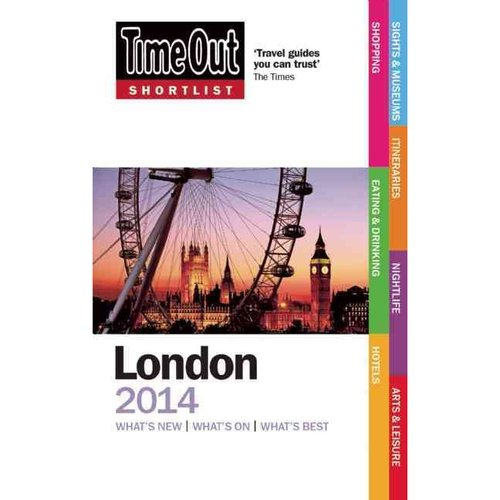 Time Out Shortlist London 2014: What's New What's on What's Best