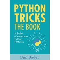 Python Tricks: A Buffet of Awesome Python Features (Paperback)