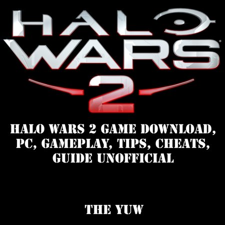 Halo Wars 2 Game Download, PC, Gameplay, Tips, Cheats, Guide Unofficial - Audiobook ()