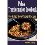 Paleo Transformation Cookbook: 65+ Paleo Slow Cooker Recipes - eBook
