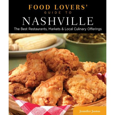 Food Lovers Guide To Nashville  The Best Restaurants  Markets   Local Culinary Offerings