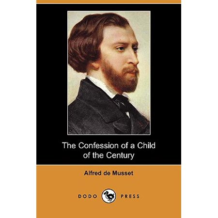 The Confession of a Child of the Century (Dodo (Confession Of A Child Of The Century)