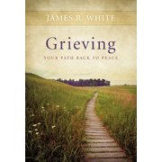 Grieving : Your Path Back to Peace