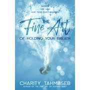 The Fine Art of Holding Your Breath - eBook