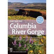 Day Hiking Columbia Gorge : National Scenic Area/Silver Star Scenic Area/Portland-Vancouver to the Dalles