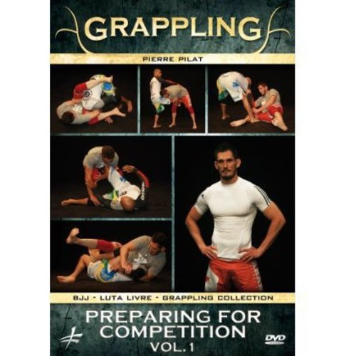 Grappling: Preparing for Competition, Vol. 1